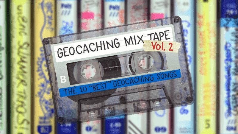 The Top 10 Best Geocaching Songs Volume 2 Official Blog