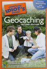 The Complete Idiot's Guide to Geocaching, Second Edition
