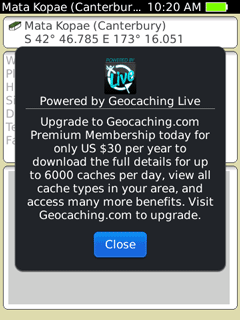 Upgrade to Geocaching.com Premium Membership today for only US $30 per year to download the full details for up to 6000 caches per day, view all cache types in your area, and access many more benefits. Visit geocaching.com to upgrade.